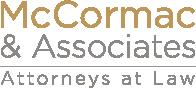 McCormac & Associates • Attorneys at Law